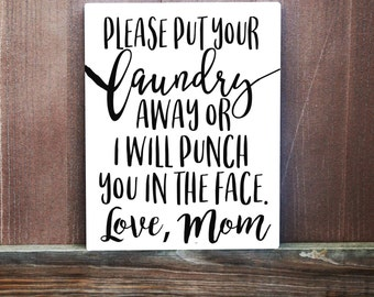 Laundry Sign - Hand Painted Canvas - Mom Sign - Put Away Your Laundry Or I'll Punch You In The Face Sign - Laundry Room Decor - Funny Sign