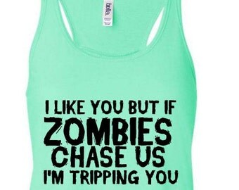 I Like You But If Zombies Chase Us I'm Tripping You Tank Top, Walking Dead Tank Top, Zombie Tank Top,