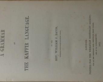 William J. Davis - A Grammar of the Kaffir Language - 1872