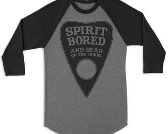 Spirit Bored (To Death) Raglan 3/4 Sleeve Tee