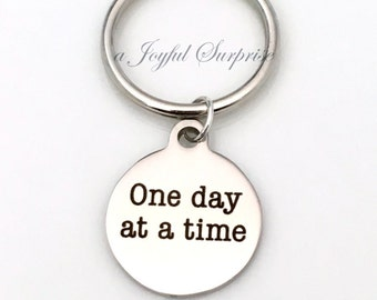 One Day at a Time Keychain, Recovering Addict Key Chain, Gift for AA Sponsor Keyring, Alcoholics Anonymous saying NA, Anniversary present