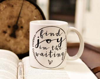 FIND JOY in the WAITING Coffee Mug