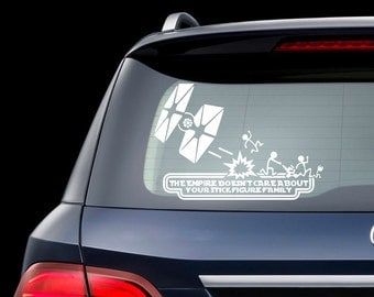 Star Wars Car Decal The Empire Doesn't Care About Your Stick Figure Family Star Wars Sticker Darth Vader Empire Sticker