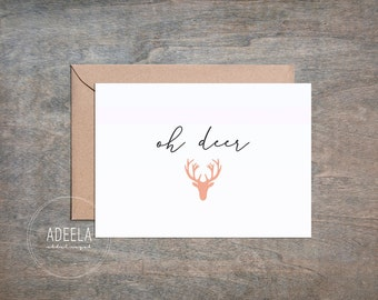 Oh Deer/Dear, Pun, Funny, Love Notecard/Greeting Card/Message Card, Digital Instant Download, Valentines/Birthday/Anniversary, 5x7 Card