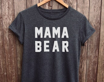 Mama Bear Shirt Womens - mom tshirt, funny mom shirts, funny mom gifts, gifts for mom, mom birthday gifts, mum tshirt, mama bear tshirt