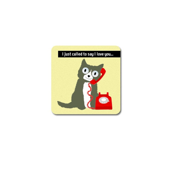 Items Similar To Cat Coaster I Just Called To Say I