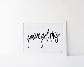 You've Got This - Printable Wall Art Download
