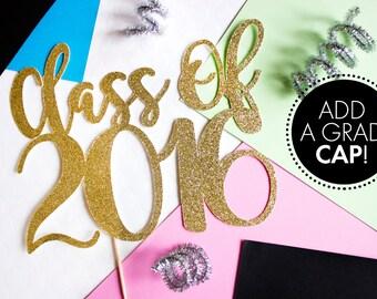 Graduation Cake Topper // Class of 2016 Cake Topper  // Class of 2016 // Graduate // Graduation // Class of 2016 Cake / Congrats 2016 / Gold