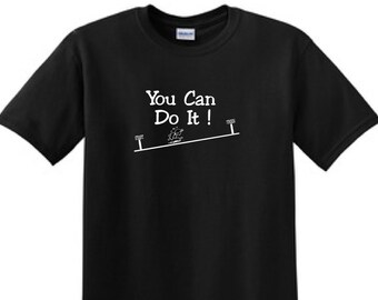 You can do it - Inspirational T-Shirt