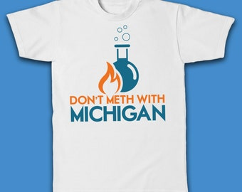 Don't Meth With Michigan T-Shirt