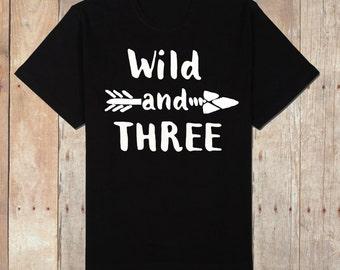 Wild and three, 3rd birthday shirt, third birthday shirt, wild and three black shirt, wild and three arrow shirt, arrow birthday shirt