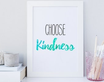 Choose Kindess wall art print, kindness printable quote, typography print, art decor, digital download, watercolor print, turquoise print,