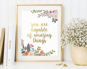 Inspirational Quote, You Are Capable Of Amazing Things, Gold Letter Print, Home Decor, House Gold Print, Print Floral, Quote Wall Art