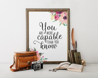 Motivational Print, You Are More Capable Than You Know, Inspirational Quote, Calligraphy Print, Floral Art Print, Wall Art Decor, Printable