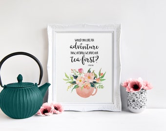 Tea Print, Would You Like An Adventure Now, Peter Pan Quote, Kitchen decor, Watercolor Tea Cup, Kitchen Wall Art, Watercolor Floral Art