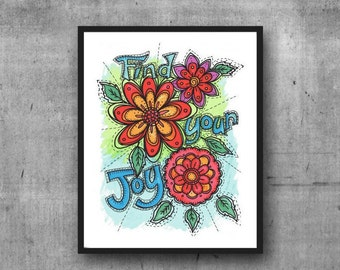 Find Your Joy art print, Inspirational art print, colorful fun flowers,