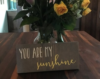 You are my sunshine/ Wood Sign