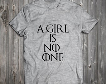 Game of Thrones A Girl Is No One T-Shirt - Game of Thrones Tee Shirt Best Gift Ever RO160