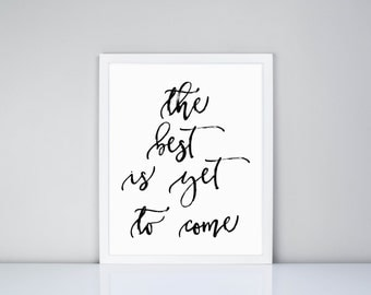 The best is yet to come Printable, Digital Printable