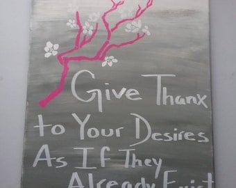 Give Thanx To Your Desires As If They Already Exist