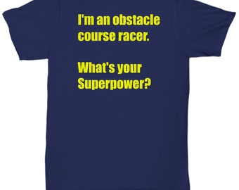 I'm an Obstacle Course Racer what's your superpower t shirt mens womens american ninja warrior spartan race tough mudder crossfit paleo fit