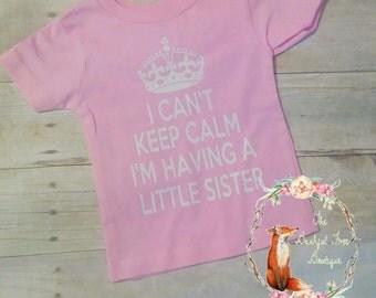 I cant keep calm I'm having a little sister tshirt