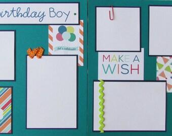 Premade 12x12 scrapbook pages - boy scrapbook layout  -- The BIRTHDAY Boy -- birthday party, make a wish, wish big, baby boy, scrapbooking