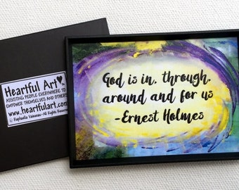 GOD Is In Through Around and 4 Us ERNEST HOLMES 2x3 Magnet Spiritual Living Inspiration Quote Motivation Heartful Art by Raphaella Vaisseau