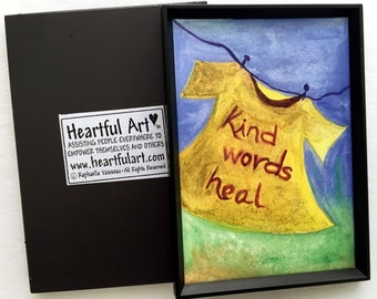 KIND WORDS HEAL Inspirational Quote Motivational Print Spiritual Meditation Clothesline Project Friends Heartful Art by Raphaella Vaisseau