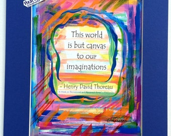This WORLD Is But Canvas THOREAU 11x14 Inspirational Motivational Print Creativity Gift Positive Thinking Heartful Art by Raphaella Vaisseau