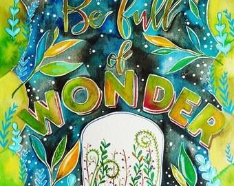 Be Full of Wonder Print