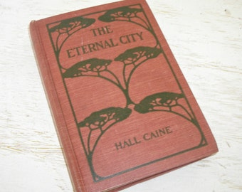 The Eternal City vintage book by Hall Caine 1902 1904 theatre edition - illustrated photo plates