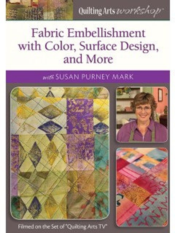 Fabric Embellishment with Color, Surface Design, and More - DVD