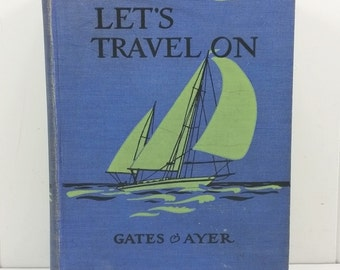 Lets Travel On by Arthur Gates and Jean Ayer, 1948 Elementary School Reader Home School Aid