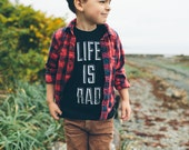 Kids Life is Rad Tshirt - Black 100% Cotton Tshirt, Sizes 2T,4T,6 - life is rad - cool kids gifts - unisex gift for kids - rad kids gifts