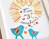 You Are My Sunshine - Bird Art - 8x10 Fine Art Print by Megan Jewel