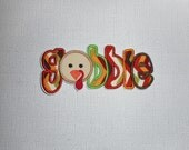 Free Shipping   Ready to Ship GOBBLE   Machine Embroidery  Iron on applique