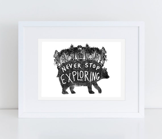 Never Stop Exploring - Forest Bear Print