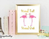 Stand Tall and Stand Out. Pink Flamingo Print - 8x10 - Printable Wall Art - Digital Download - Watercolor print - Beach Life