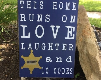 Thin Blue Line ~Back The Blue ~Cop Gifts ~Police Officer Gifts ~Law Enforcement~Police Wife~This Home Runs On~Cop Sign~Police Signs~10 Codes