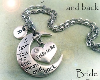 Bride To Be, Love You To The Moon And Back, Bride Gift, Wedding Party, Womens Gift, Personalized, Initial, Letter Charm