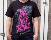 Mad Max Shirt Fury Road t-shirt // We Are Not Things // Imperator Furiosa Shirt // Hand Screen Printed // Available in Plus Sizes