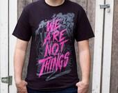 Mad Max Shirt -  Fury Road Shirt - We Are Not Things Shirt - Mad Max T-Shirt - Fury Road T- Shirt -  Imperator Furiosa Shirt