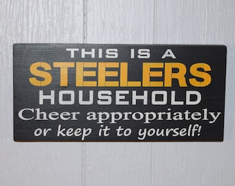 Steelers Fan Sign, Steelers Household, Steeler Nation, Football Sign, Custom Wooden Sign