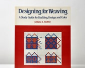 Designing for Weaving Drafting Design Color by Carol Kurtz Weaving Book