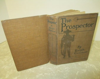 THE PROSPECTOR by Ralph Connor - Antique  Book 1904