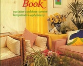 1970s Home Decorating The Sew-it-Yourself Decorating Book Hardback Dustjacket 246 Pages DIY Home Decor Projects
