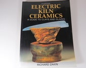 Electric Kiln Ceramics, Richard Zakin, Ceramists Guide to Clays and Glazes, How To Pottery Book