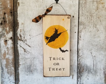Primitive Country Fall Sign, Primitive Trick or Treat Sign, Halloween Decoration, Fall Decor, Halloween Decor, Rustic Halloween, Witch, Bats