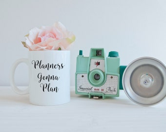 Planners Gonna Plan Mug / Custom Coffee Mug / Mugs for her / Girlfriend Gift / Coffee Mug / Tea Mug / Gift for Planner